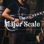 The Major Scale: Patterns, Positions, & Theory