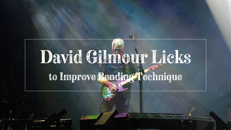David Gilmour licks to improve bending technique