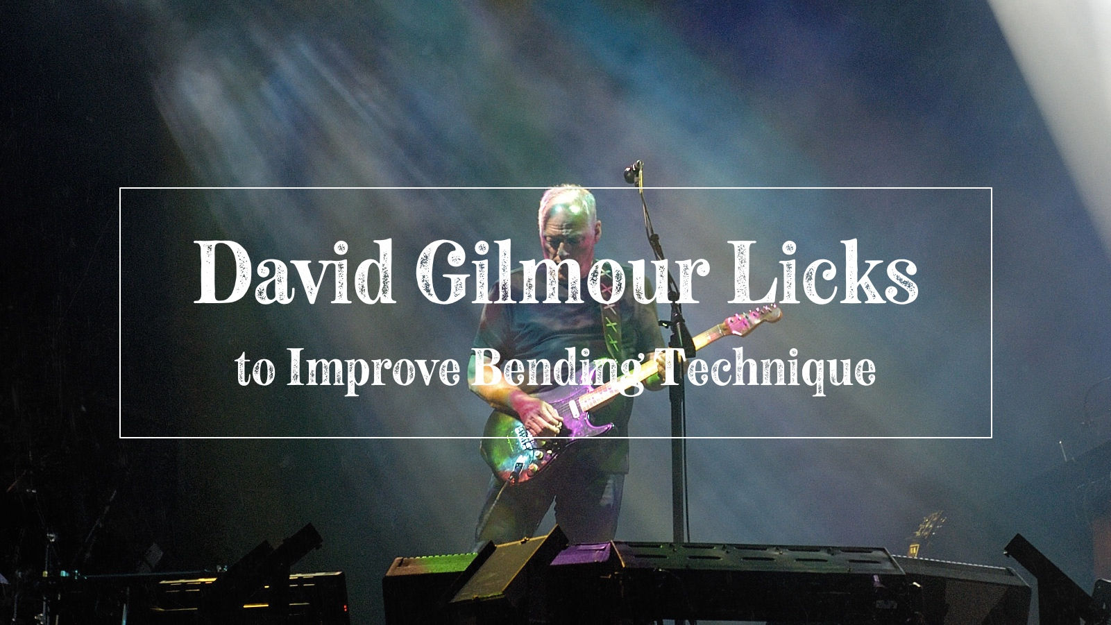 David Gilmour licks to improve bending technique