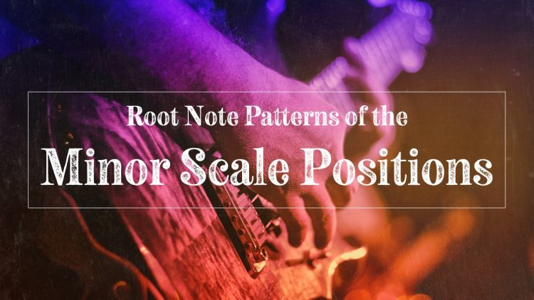 Root note patterns of the minor scale positions