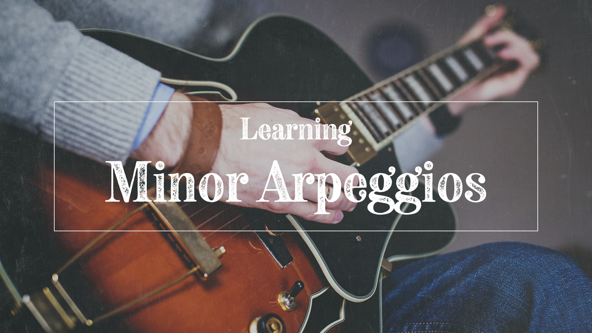 Learning minor arpeggios on guitar