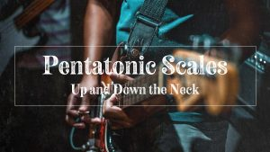 Playing pentatonic scales up and down the neck