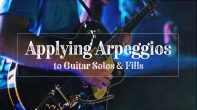 Applying arpeggios to guitar solos and fills